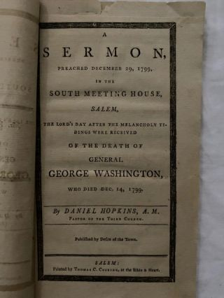 A sermon, preached December 29, 1799, in the South Meeting House, Salem, the Lord's Day after the melancholy tidings were received of the death of General George Washington, who died Dec. 14, 1799; Published by Desire of the Town