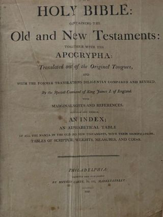 The Holy Bible: Containing The Old and New Testaments: Together With The Apocrypha:; Translated out of the original tongues, and with the former translations diligently compared and revised, by the special command of King James I. of England ; with marginal notes and references ; to which are added, an index, an alphabetical table of all the names in the Old and New Testaments, with their significations, tables of Scripture weights, measures, and coins.