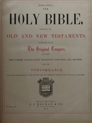 Holy Bible, containing the Old And New Testaments, translated out of The Original Tongues, and with The Former Translations Diligently Compared And Revised with the Concordance