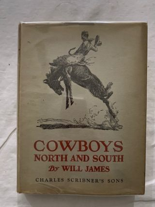 Cowboys North And South. Will James