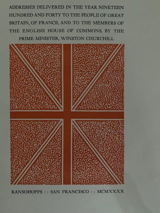 Addresses Delivered in the Year Nineteen Hundred and Forty to the People of Great Britain, of France, and to the Members of the English House of Commons, by the Prime Minister, Winston Churchill