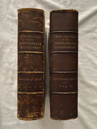 The Rise and Fall of the Confederate Government (two volumes). Jefferson Davis