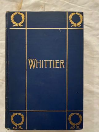 The Complete Poetical Works Of John Greenleaf Whittier. John Greenleaf Whittier