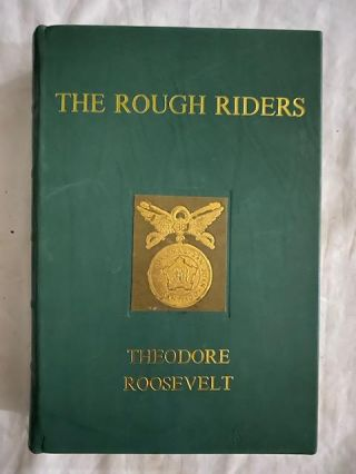 Rough Riders. Theodore Roosevelt