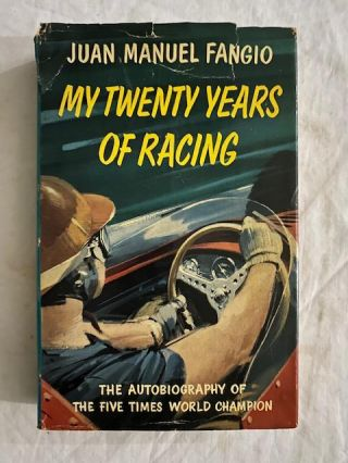 My Twenty Years Of Racing. Juan Manuel Fangio