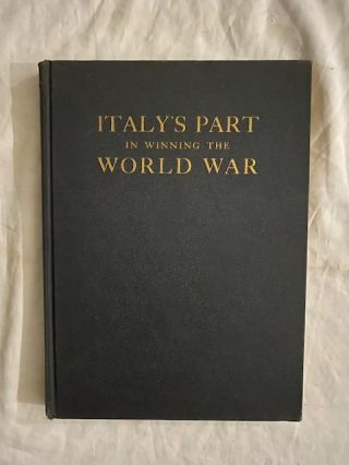 Italy's Part In Winning The World War. Girad Lindsley McEntee