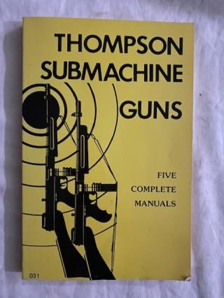 The Thompson Submachine Gun; Five Complete Manuals