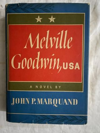 Melville Goodwin, USA. John P. Marquand
