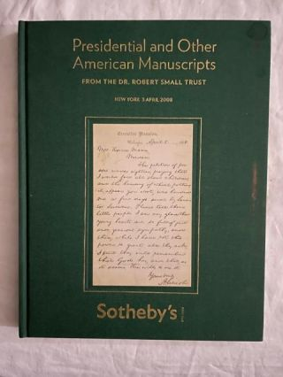 Presidential and Other American Manuscripts; From The Dr. Robert Small Trust. Sotheby's