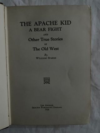 Apache Kid; A Bear Fight And Other True Stories Of The Old West