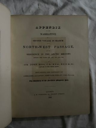 Narrative Of A Second Voyage In Search Of A North-West Passage, And Of A Residence In The Arctic Regions During The Years 1829, 1830, 1831, 1832, 1833 with Appendix (two volumes)