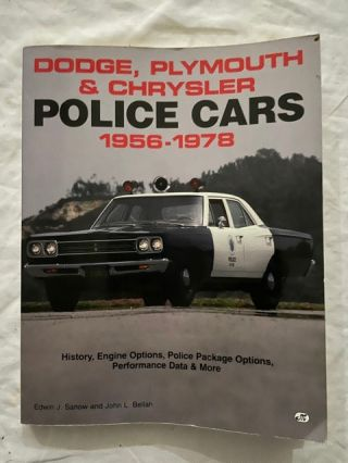 Dodge, Plymouth & Chrysler Police Cars 1956-1978. Edwin J. Sanow, John L. Bellah