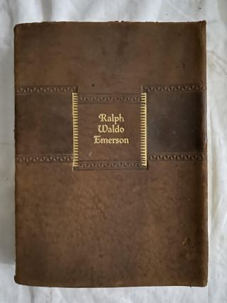 The Works of Ralph Waldo Emerson; in One Volume. Ralph Waldo Emerson