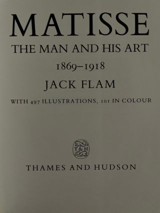 Matisse. The Man and his Art 1869-1918