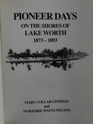 Pioneer Days; On The Shores Of Lake Worth