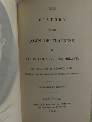 The History Of The Town Of Flatbush; In Kings County, Long Island