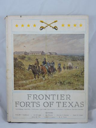 Frontier Forts of Texas. Roger N. Conger, Dorman F. Winfrey, Harold B., Simpson, Ben, Procter, W. C., Nunn, Neighbors Kenneth F., Joe B., Frantz, James M., Day.