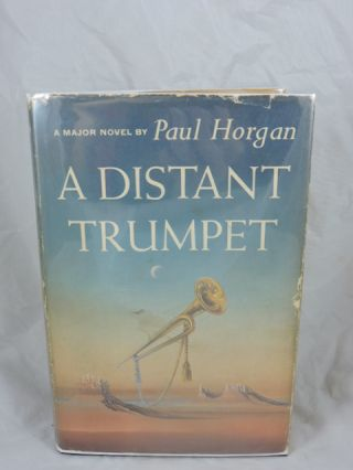A Distant Trumpet. Paul Horgan