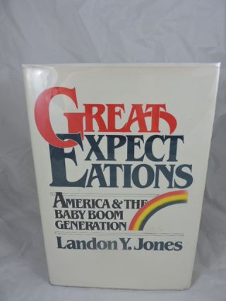 Great Expectations: America and the Baby Boom Generation. Landon Y. Jones