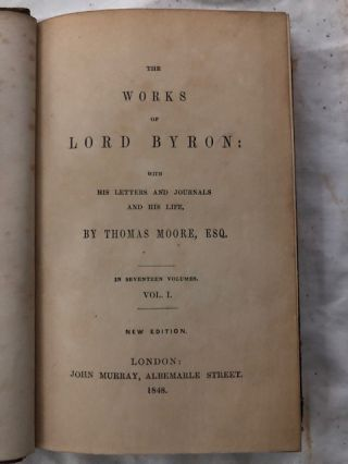 The Works of Lord Byron: With His Letters and Journals and His Life By Thomas Moore, Esq. (17 Volumes)