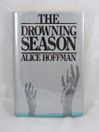 The Drowning Season. Alice Hoffman