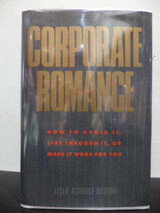 Corporate Romance. Leslie Aldridge Westoff