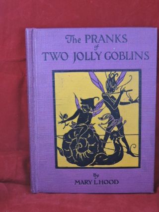 The Pranks of Two Jolly Goblins. Mary L. Hood
