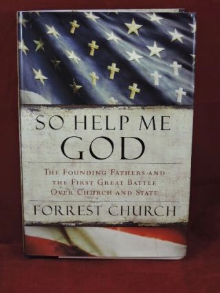 So Help Me God. Forrest Church