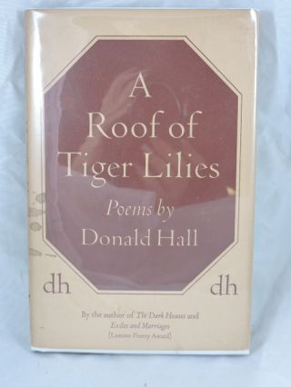 A Roof of Tiger Lilies. Donald Hall