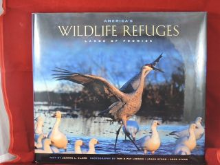 America's Wildlife Refuges:Lands Of Promise. Jeanne L. Clark