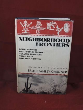 Neighborhood Frontiers. Erle Stanley Gardner