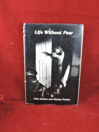 Life Without Fear. Mike Dalton, Mickey Fowler.