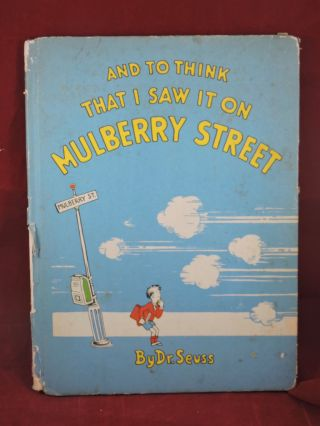 And To Think I Saw It On Mulberry Street. Dr. Seuss