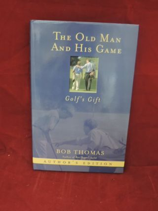 The Old Man And His Game. Bob Thomas.