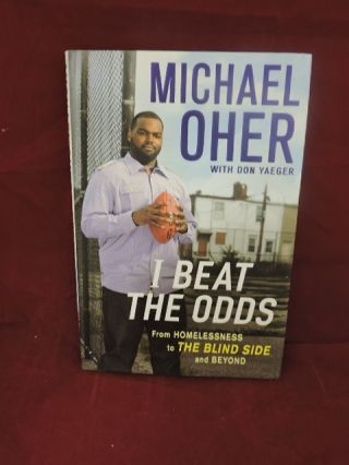 I Beat The Odds. Michael Oher.