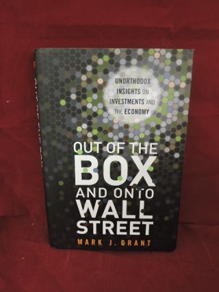 Out Of The Box And On To Wall Street. Mark J. Grant