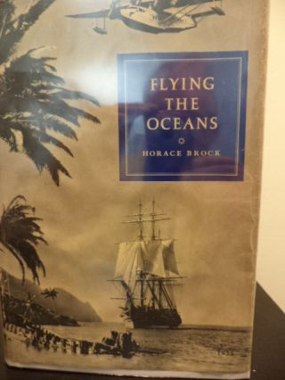 Flying the Oceans. Horace Brock.