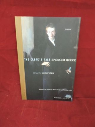 The Clerk's Tale. Spencer Reece