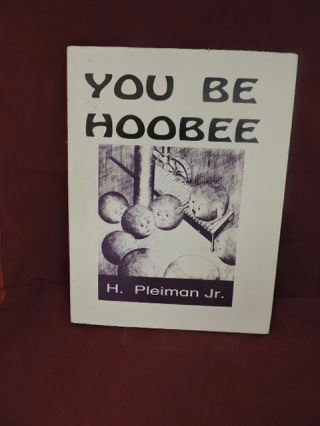 You Be Hoobee. Herb Pleiman