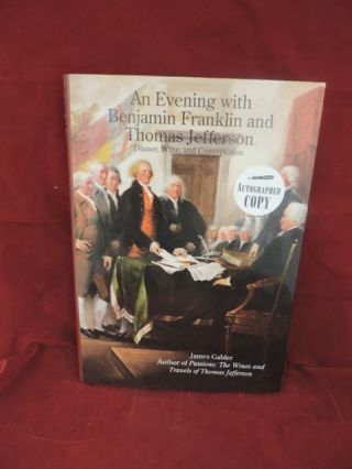 An Evening with Benjamin Franklin and Thomas Jefferson; Dinner; Wine, and Conversation. James...